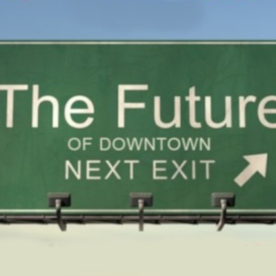 """The Future of Downtowns"""