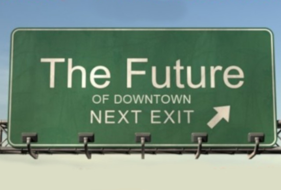 """""""The Future of Downtowns"""""""