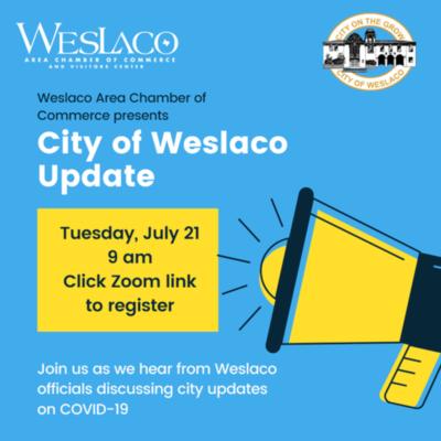 Weslaco Update 7.21